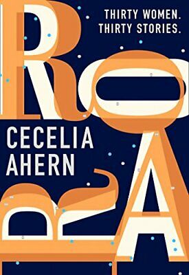 Roar: Uplifting. Intriguing. Thirty short stories from the ... by Ahern, Cecelia