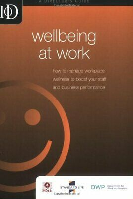 Wellbeing at Work: How to Manage Workplace ... by Institute of Directo Paperback
