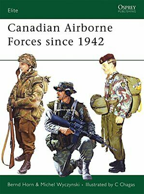 Canadian Airborne Forces since 1942 (Elite) by Wyczynski, Michel Paperback Book