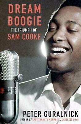 Dream Boogie: The Triumph of Sam Cooke by Guralnick, Peter Hardback Book The