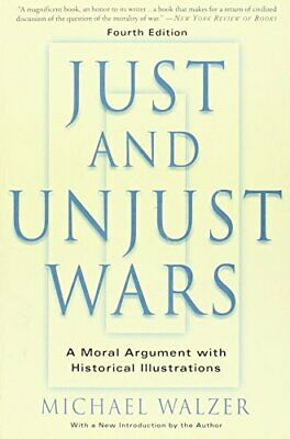 Just and Unjust Wars: A Moral Argument with Hist... by Walzer, Michael Paperback