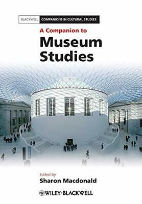 A Companion to Museum Studies (Blackwell Companions in Cultural Stu... Paperback