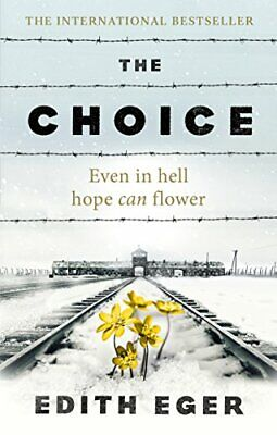 The Choice: A true story of hope by Eger, Edith Book The Cheap Fast Free Post