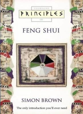Feng Shui: The only introduction you'll ever need (Principles of)-Simon Brown