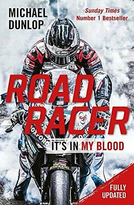 Road Racer: It's in My Blood by Dunlop, Michael Book The Cheap Fast Free Post