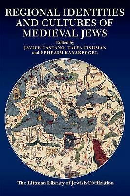 Regional Identities and Cultures of Medieval Jews by Javier Castano (English) Ha