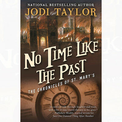 No Time Like the Past: The Chronicles of St. Mary's Book By Jodi Taylor