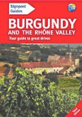 Burgundy and the Rhone Valley: Your Guide to Great Drives Paperback Book The