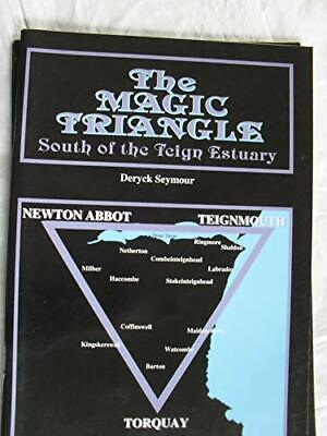 The Magic Triangle: South of the Teign Estuary by Seymour, Deryck Paperback The