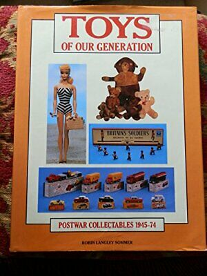 TOYS OF OUR GENERATION by Sommer, Robin Langley Book The Cheap Fast Free Post