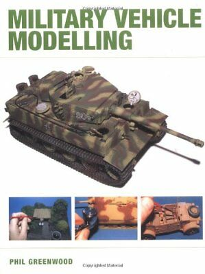 Military Vehicle Modelling by Greenwood, Phil Paperback Book The Cheap Fast Free