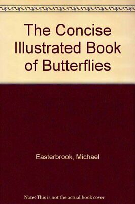 The Concise Illustrated Book of Butterflies by Easterbrook, Michael Paperback
