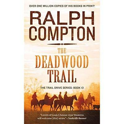 The Deadwood Trail (The Trail Drive Series) - Mass Market Paperback NEW Compton,