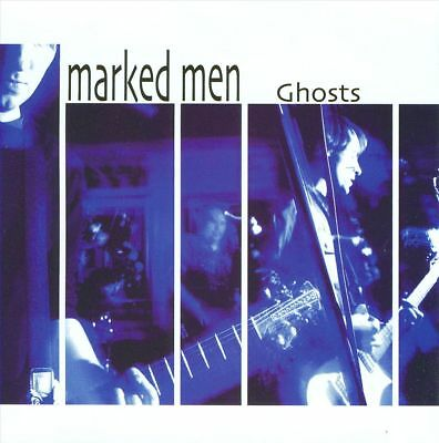 The Marked Men - Ghosts