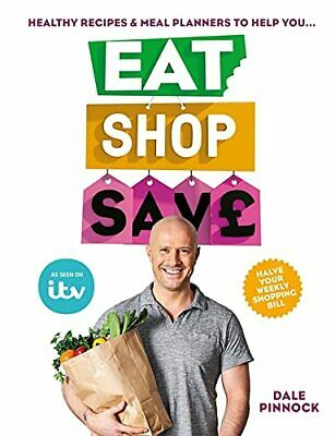 Eat Shop Save: Recipes & mealplanners to help you EAT health... by Pinnock, Dale