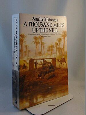 A Thousand Miles Up the Nile (Traveller's) by Edwards, Amelia B. Paperback Book