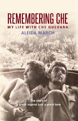 Remembering Che by Aleida March Book The Cheap Fast Free Post