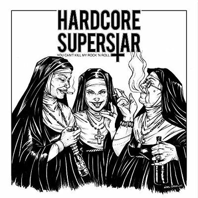 Hardcore Superstar - You Can't Kill My Rock 'N Roll [New CD]