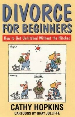 Divorce for Beginners: How to Get Unhitched Witho... by Hopkins, Cathy Paperback