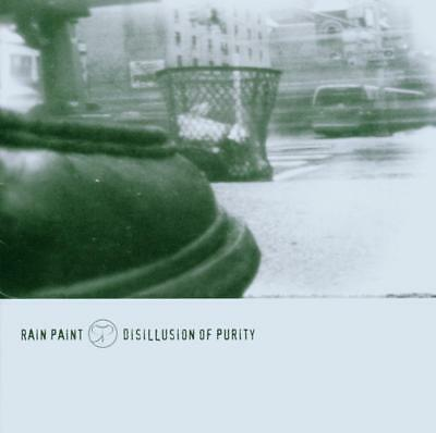 Rain Paint - Disillusion Of Purity