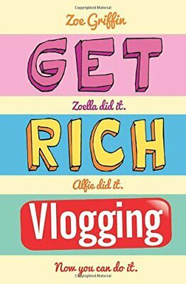 Get Rich Vlogging by Zoe Griffin Book The Cheap Fast Free Post