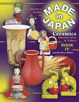 Made In Japan Collector's Guide To Ceramics Book 4 Carole White (2003)