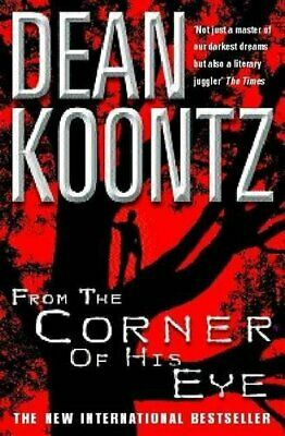 From the Corner of his Eye: A breath-taking thrille... by Koontz, Dean Paperback
