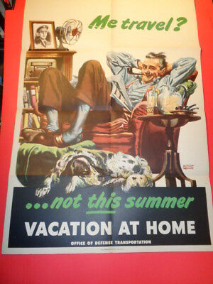 """1945 Original WWII Poster ' Vacation At Home - Me Travel?"""" Albert Dorne 18 by 26"""
