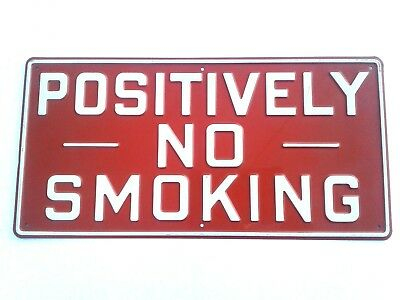 Vintage 40s 50s Positively No Smoking Raised Letter Metal Gas Station Sign