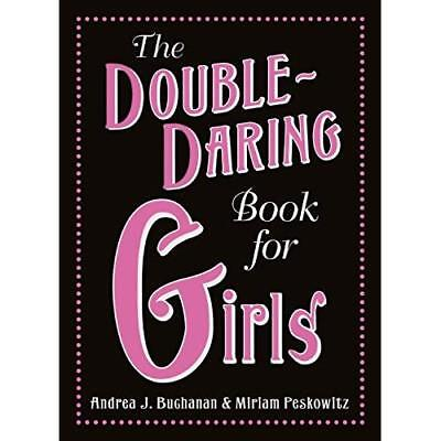 The Double Daring Book for Girls: 2 - Hardcover NEW Buchanan, Andre 2009-04-01