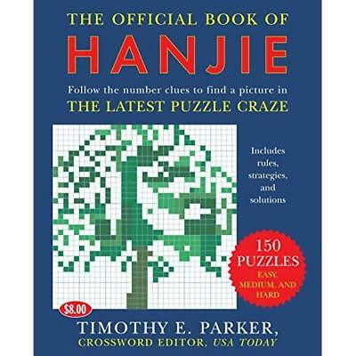 The Official Book of Hanjie: 100 Puzzles - Paperback NEW Parker, Timothy 2006-09