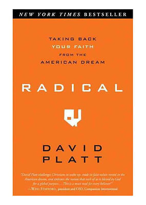 Radical: Taking Back Your Faith from the American Dream by David Platt
