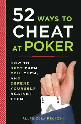 52 Ways to Cheat at Poker by Kronzek, Allan Paperback Book The Cheap Fast Free
