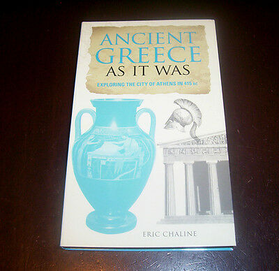 ANCIENT GREECE AS IT WAS Athens 415 BC Greek Empire History Life City Book NEW
