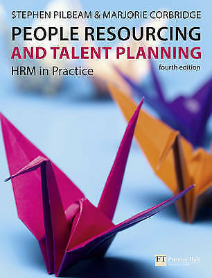 People Resourcing and Talent Planning: HRM in Practice by Pilbeam, Stephen, Cor