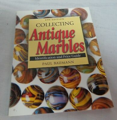 Collecting Antique Marbles Identification & Price Guide Paul Baumann 4th Ed.