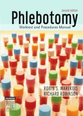 Phlebotomy Worktext and Procedures Manual by Robin Warekois