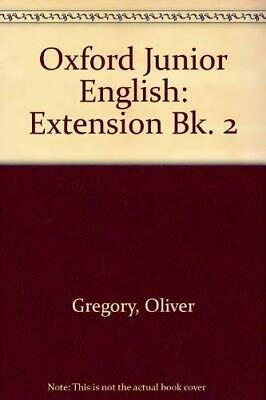 Oxford Junior English: Extension Bk. 2 by Gregory, Oliver Paperback Book The