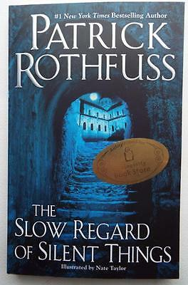 NEW SIGNED The Slow Regard of Silent Things PATRICK ROTHFUSS Paperback