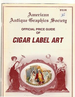 Official Price Guide of Cigar Label Art (American Antique Graphics Society) PB