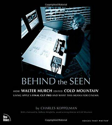 Behind the Seen: How Walter Murch Edited Cold... by Koppelman, Charles Paperback