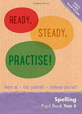 Year 6 Spelling Pupil Book: English KS2 (Ready, Steady, Pr... by Keen Kite Books