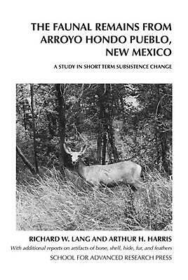 The Faunal Remains from Arroyo Hondo Pueblo, New Mexico: A Study in Short-term S