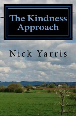 The Kindness Approach by Yarris, Nick Book The Cheap Fast Free Post