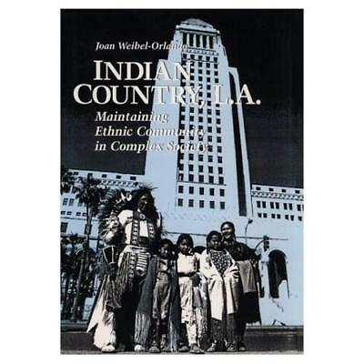 Indian Country, L.A.: Maintaining the Ethnic Community  - Hardcover NEW Joan Wei