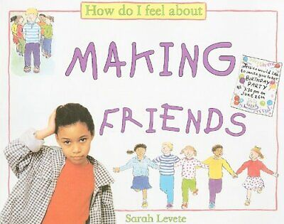 How Do I Feel about Making Friends (How Do I Feel About... (... by Levete, Sarah