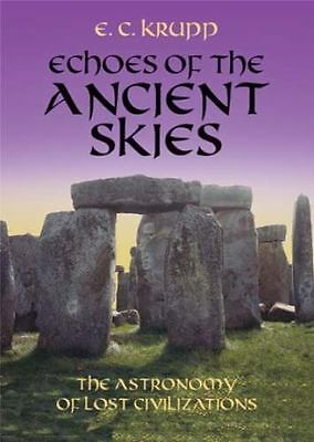 Echoes of the Ancient Skies: The Astronomy of Lost Civilizations [Dover Books on