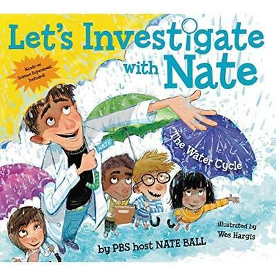 Let's Investigate with Nate #1: The Water Cycle - Paperback NEW Ball, Nate