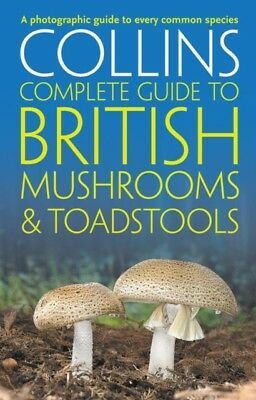 Collins Complete British Mushrooms and Toadstools: The essential ...