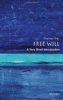 Free Will: A Very Short Introduction (Very Short In... by Pink, Thomas Paperback